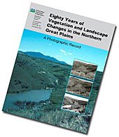 Eighty Years of Vegetation and Landscape Changes in the Northern Great Plains: A Photographic Record