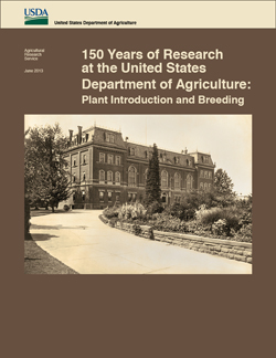 150 Years of Research at the USDA: Plant Introduction and Breeding: Click here to view publication online (pdf file).