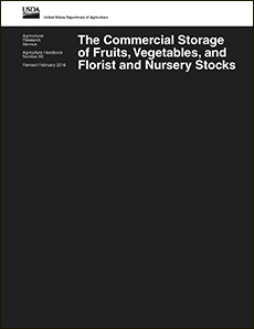 The Commercial Storage of Fruits, Vegetables, and Florist and Nursery Stocks: Click here to view publication online.
