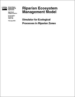 Cover of Riparian Ecosystem Management Model: Simulator for Ecological Processes in Riparian Zones: Click here to view publication online (pdf file).