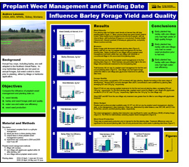 Poster titled Preplant Weed Management and Planting Date Influence Barley Forage Yield and Quality.
