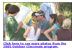 Click here to see more photos from the 2005 Outdoor Classroom program.
